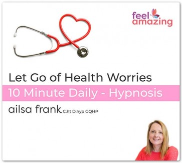 Let Go of Health Worries - 10 Minute Daily Hypnosis Download