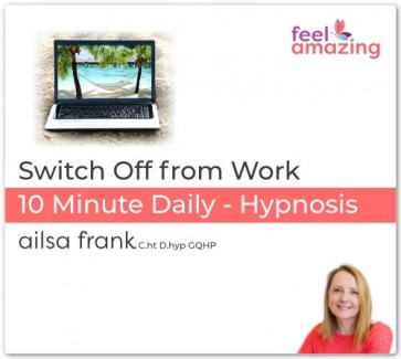 Switch Off from Work - 10 Minute Daily Hypnosis Download