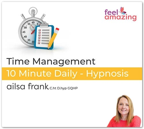 Time Management 10 Minute Daily Hypnosis Download By Ailsa Frank Ailsafrank Com