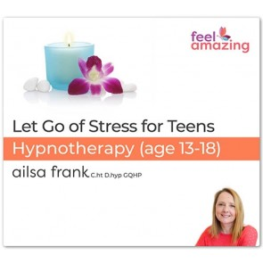 Let Go of Stress for Teens - Hypnosis Download App By Ailsa Frank