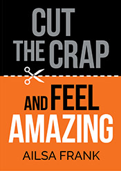 Cut the Crap and Feel AMAZING book by Ailsa Frank